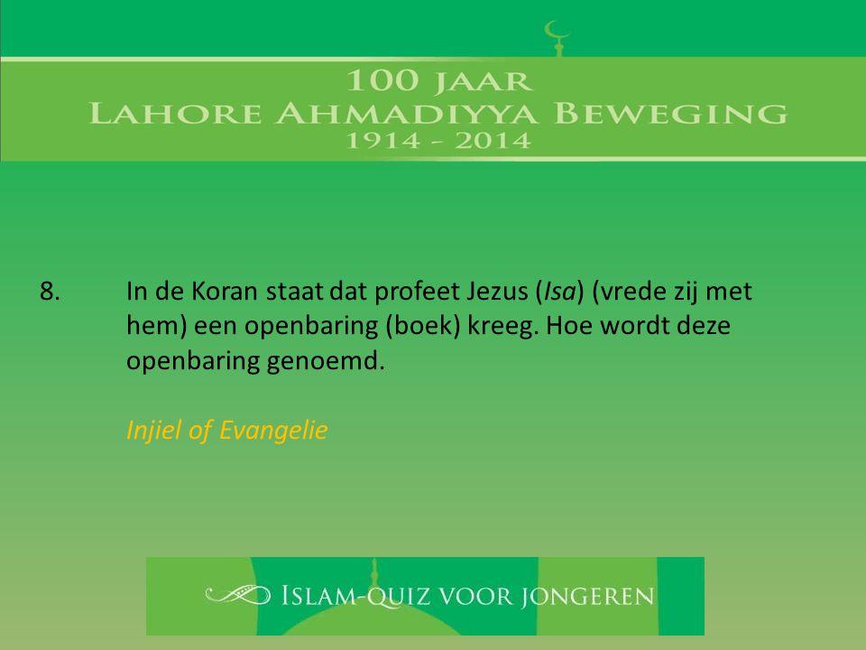 8. In de Koran staat dat profeet Jezus (Isa) (vrede zij met