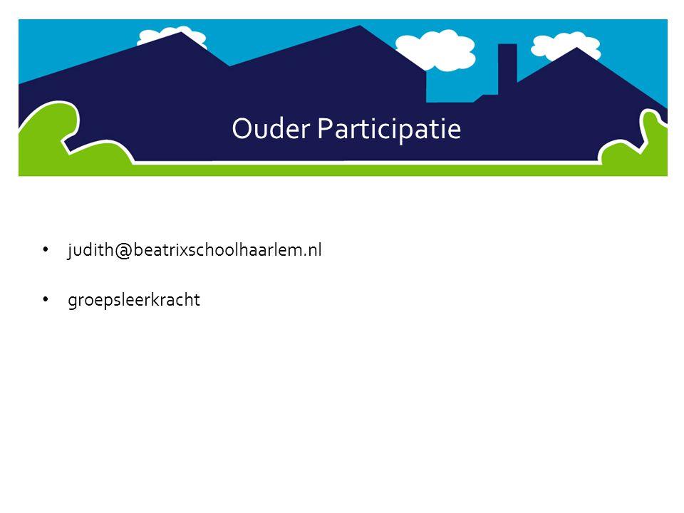 Ouder Participatie judith@beatrixschoolhaarlem.nl groepsleerkracht