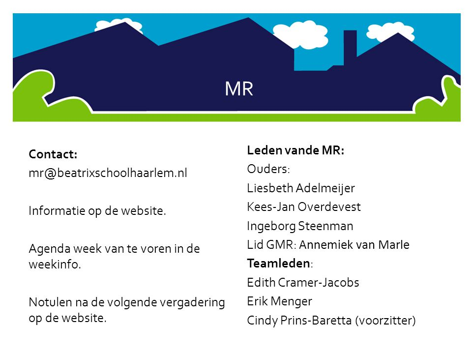 MR Leden vande MR: Contact: Ouders: