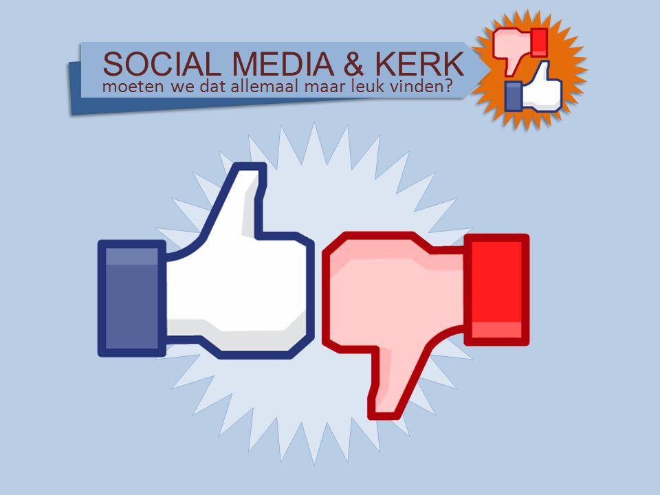 SOCIAL MEDIA & KERK moeten we dat allemaal maar leuk vinden