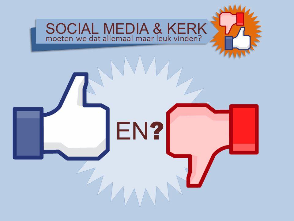 SOCIAL MEDIA & KERK moeten we dat allemaal maar leuk vinden EN