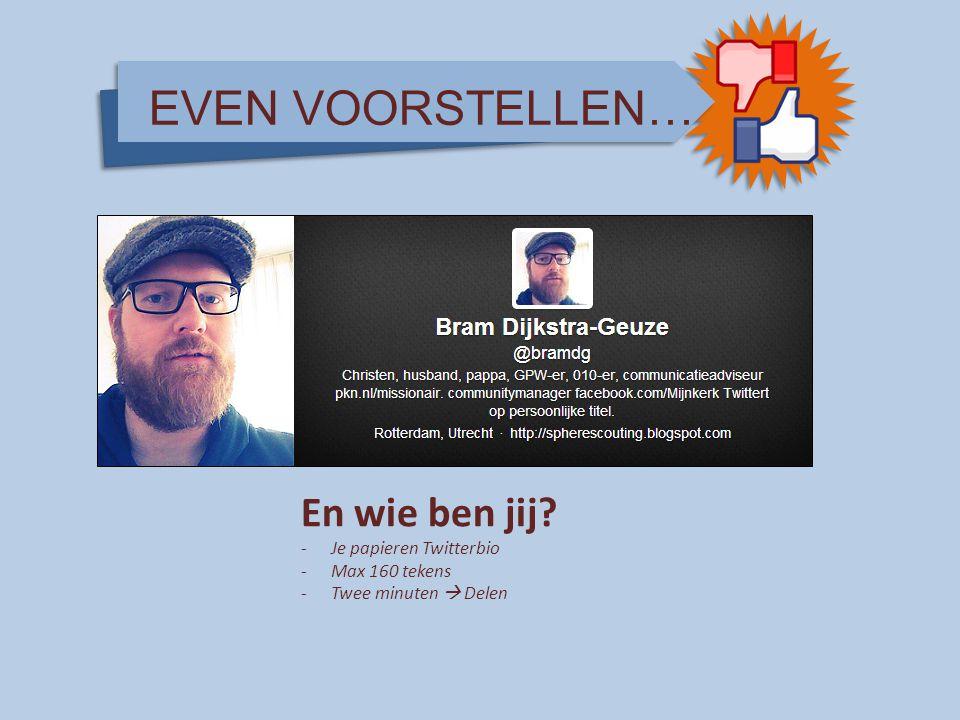 EVEN VOORSTELLEN… En wie ben jij Je papieren Twitterbio