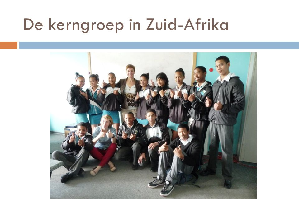 De kerngroep in Zuid-Afrika
