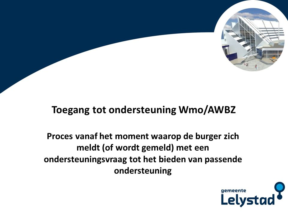 Toegang tot ondersteuning Wmo/AWBZ
