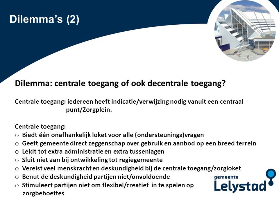 Dilemma's (2) Dilemma: centrale toegang of ook decentrale toegang