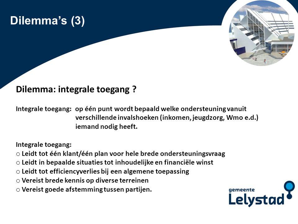 Dilemma's (3) Dilemma: integrale toegang