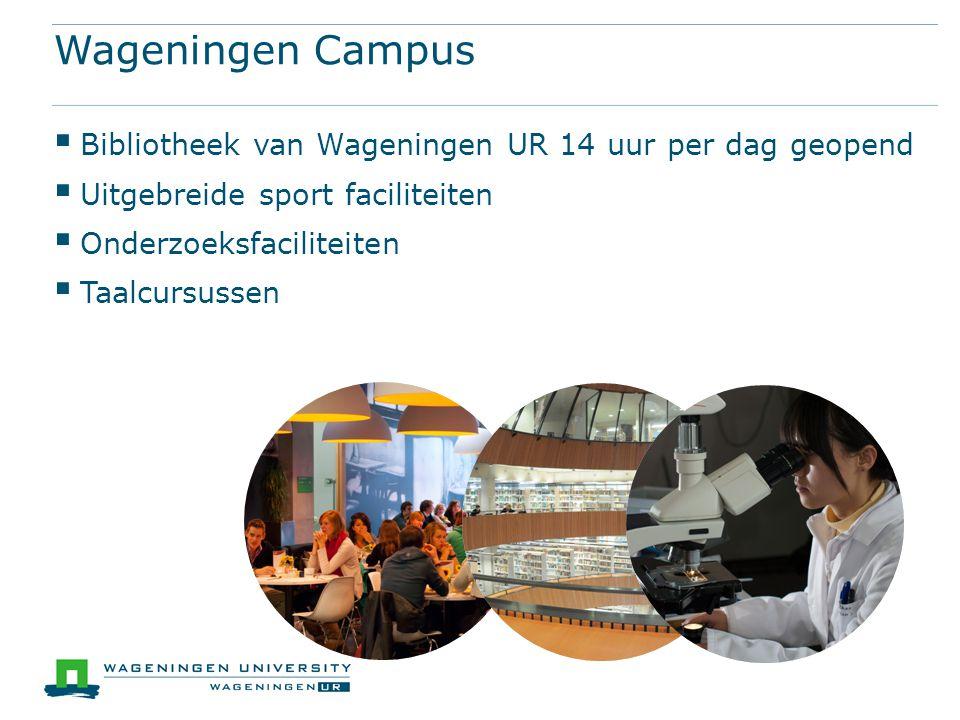 Wageningen Campus Bibliotheek van Wageningen UR 14 uur per dag geopend