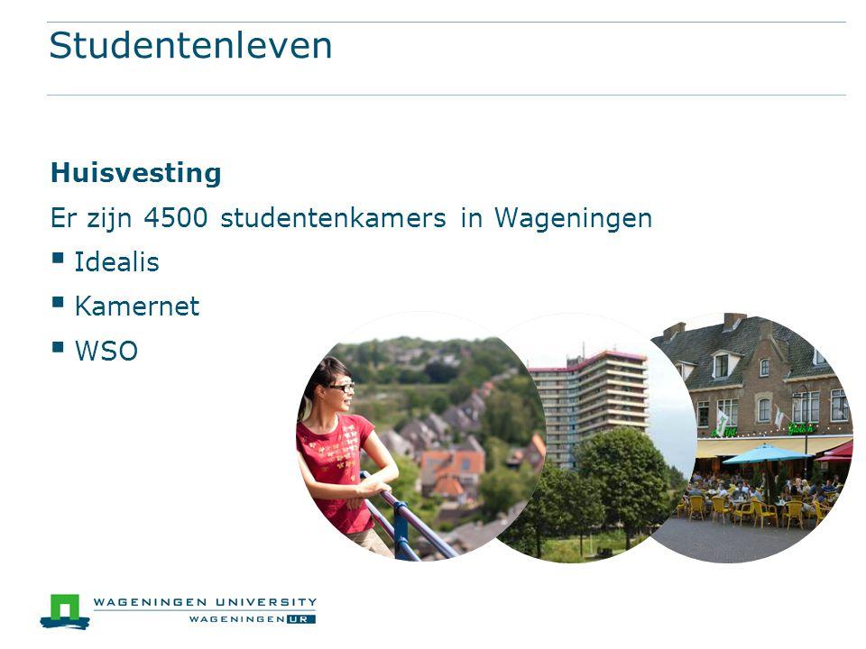 Studentenleven Huisvesting Er zijn 4500 studentenkamers in Wageningen