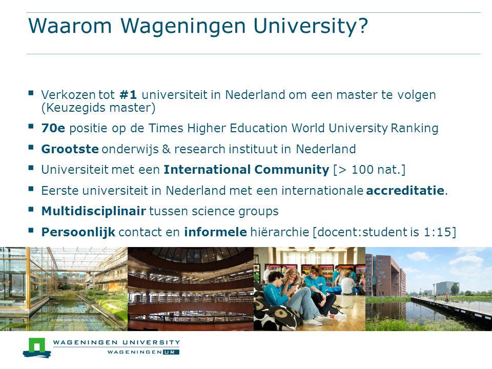 Waarom Wageningen University
