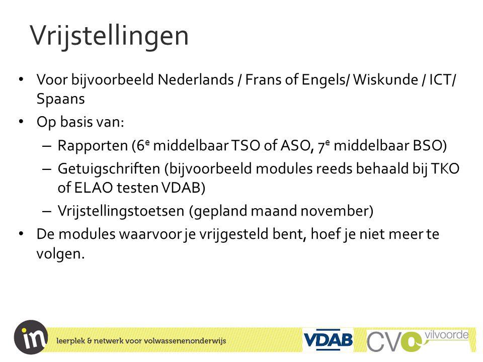 Vrijstellingen Voor bijvoorbeeld Nederlands / Frans of Engels/ Wiskunde / ICT/ Spaans. Op basis van: