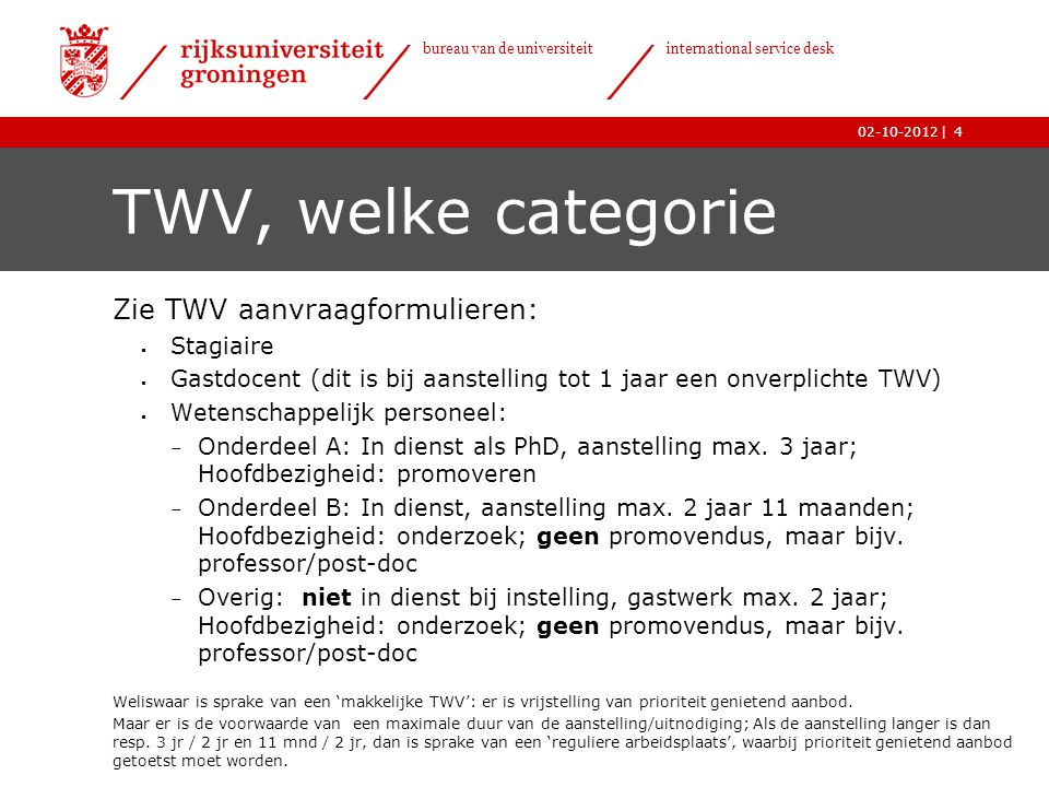 TWV, welke categorie Zie TWV aanvraagformulieren: Stagiaire