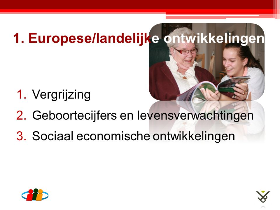 1. Europese/landelijke ontwikkelingen
