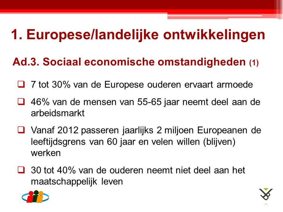 Ad.3. Sociaal economische omstandigheden (1)