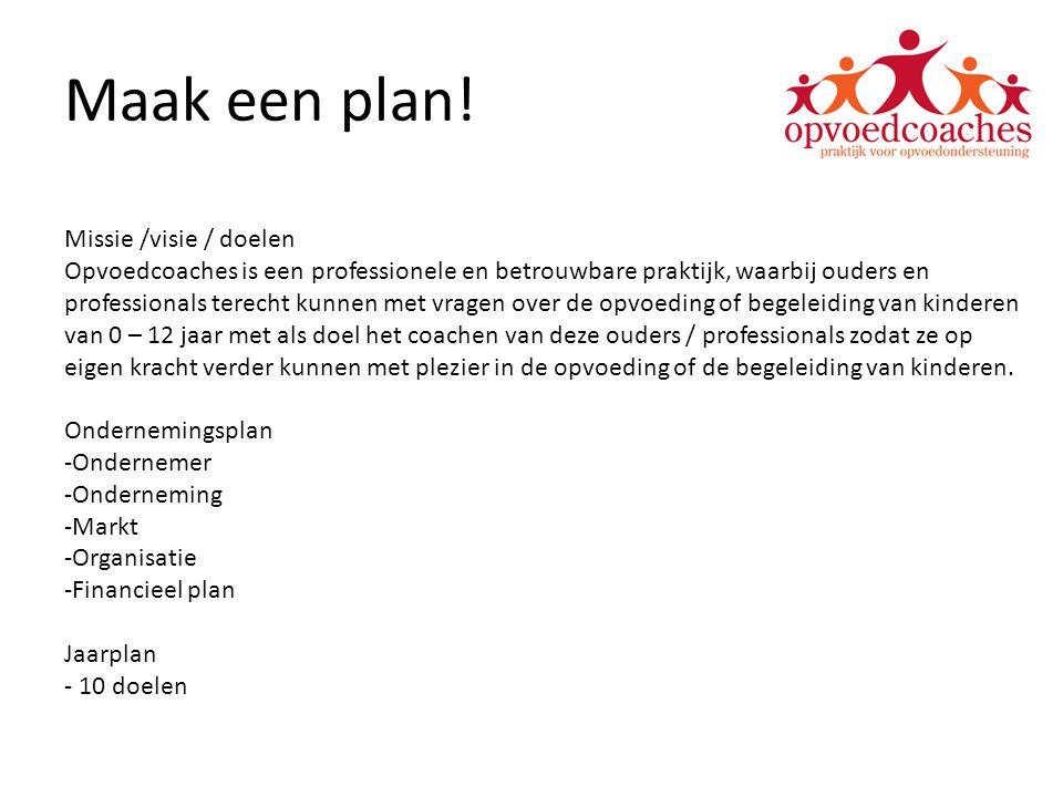 Maak een plan! Missie /visie / doelen