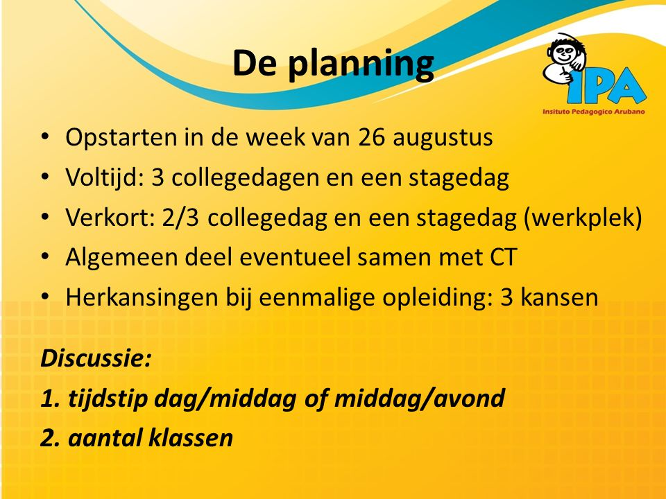 De planning Opstarten in de week van 26 augustus