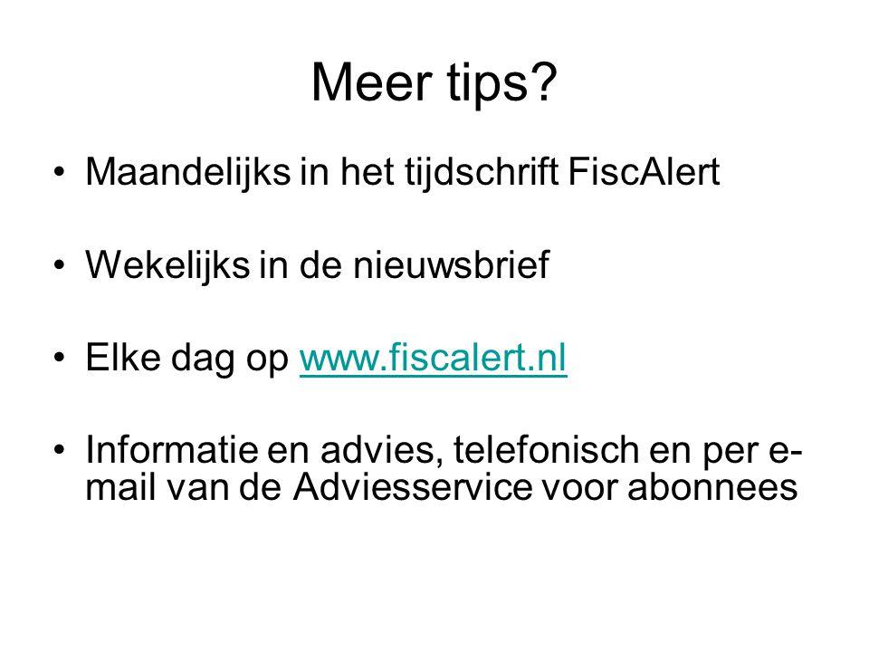 Meer tips Maandelijks in het tijdschrift FiscAlert