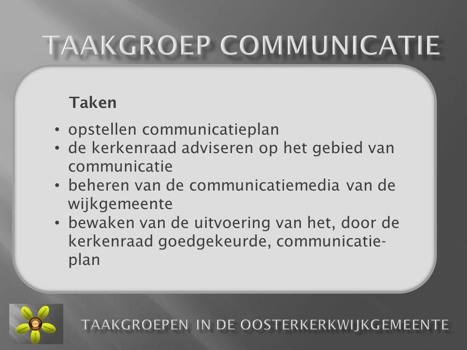 Taakgroep communicatie TAAKGROEPEN in de oosterkerkwijkgemeente