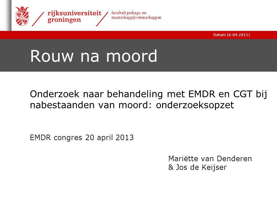 Rouw na moord Onderzoek naar behandeling met EMDR en CGT bij nabestaanden van moord: onderzoeksopzet.