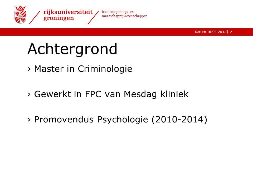 Achtergrond Master in Criminologie Gewerkt in FPC van Mesdag kliniek