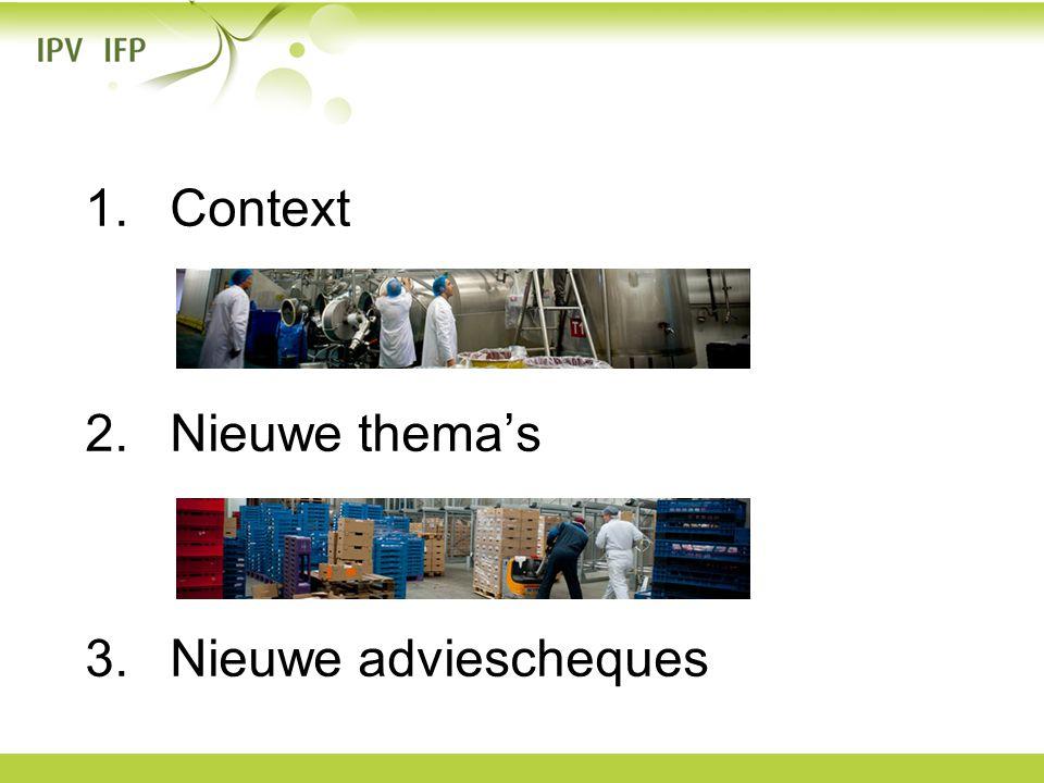 Context Nieuwe thema's Nieuwe adviescheques