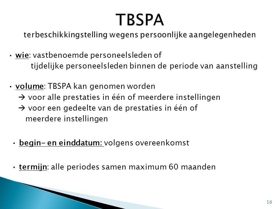 TBSPA terbeschikkingstelling wegens persoonlijke aangelegenheden