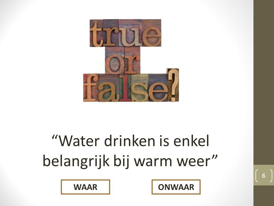Water drinken is enkel belangrijk bij warm weer