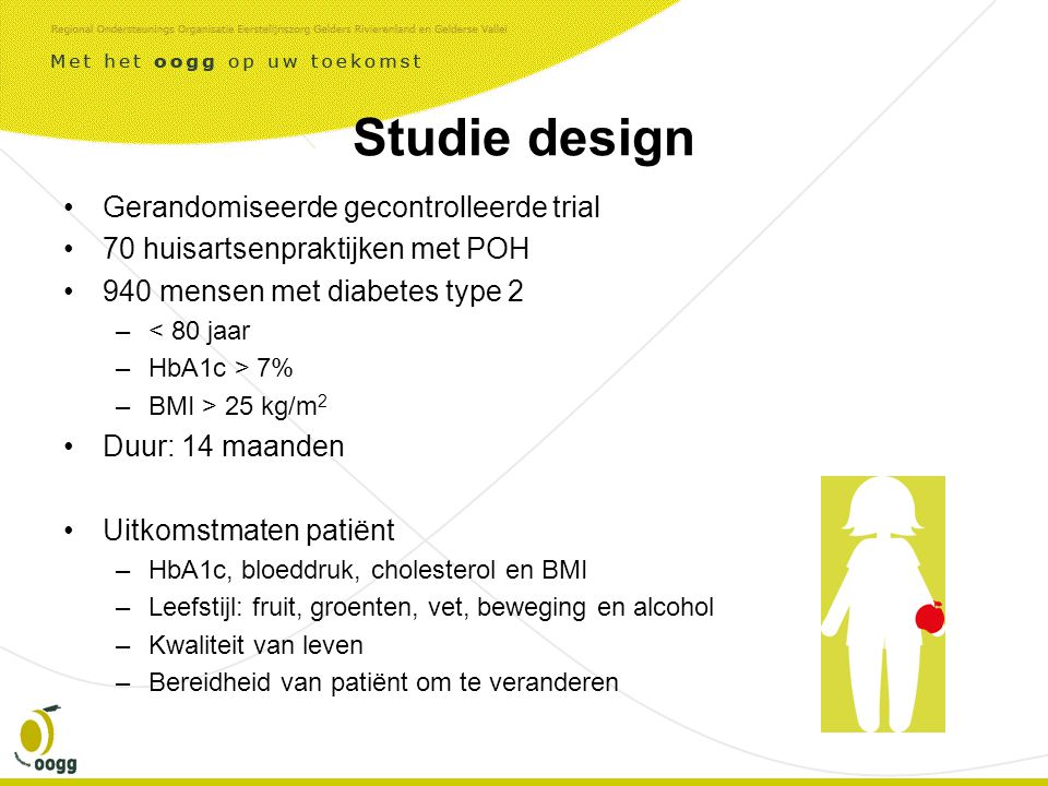 Studie design Gerandomiseerde gecontrolleerde trial