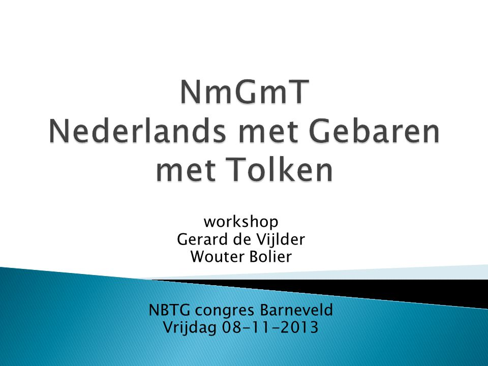 NmGmT Nederlands met Gebaren met Tolken
