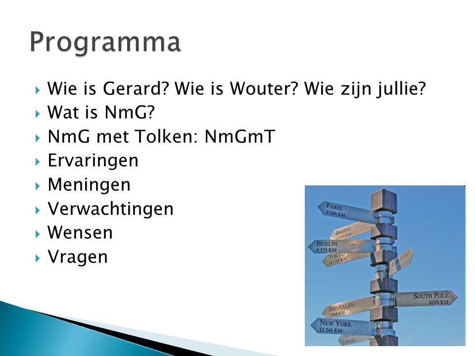 Programma Wie is Gerard Wie is Wouter Wie zijn jullie Wat is NmG