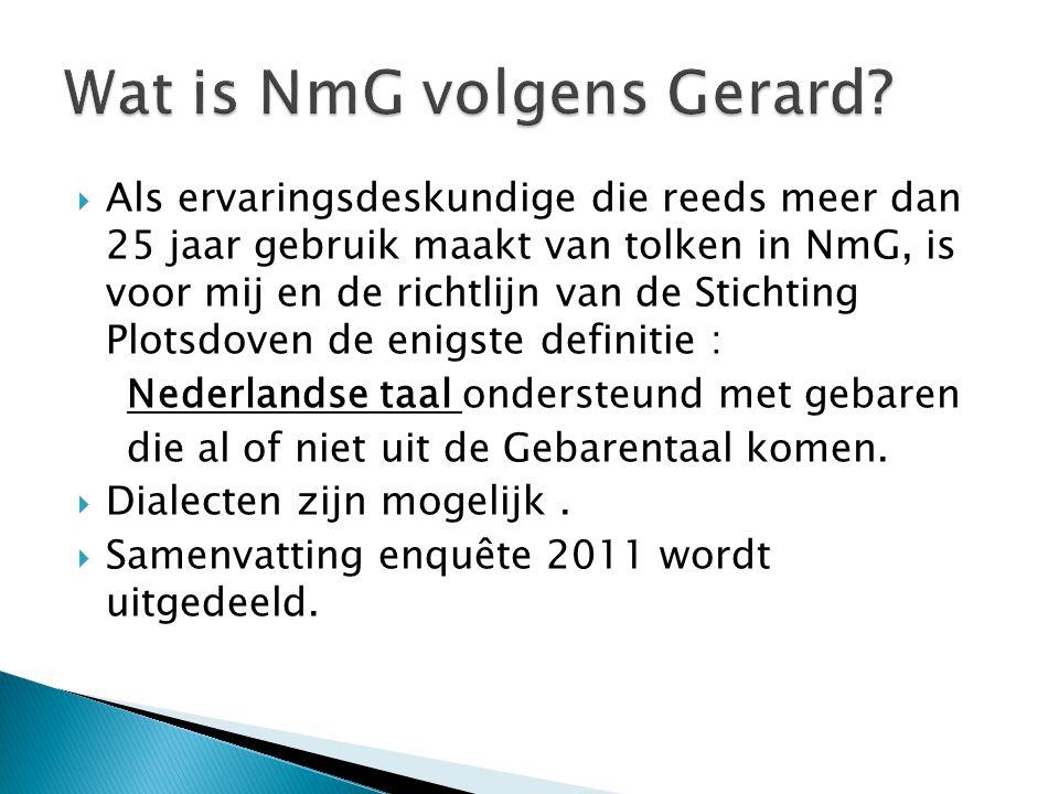 Wat is NmG volgens Gerard