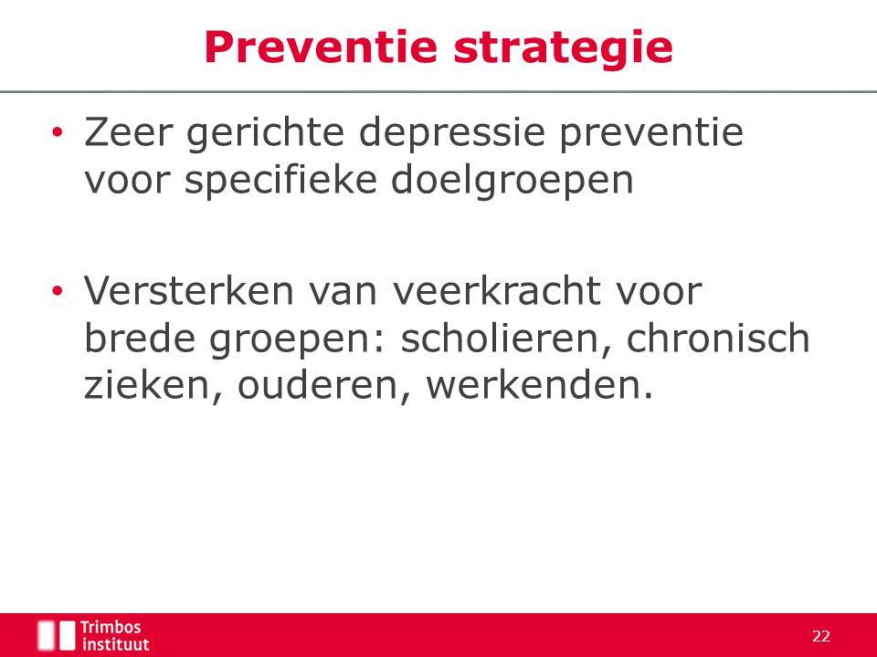 Preventie strategie Zeer gerichte depressie preventie voor specifieke doelgroepen.