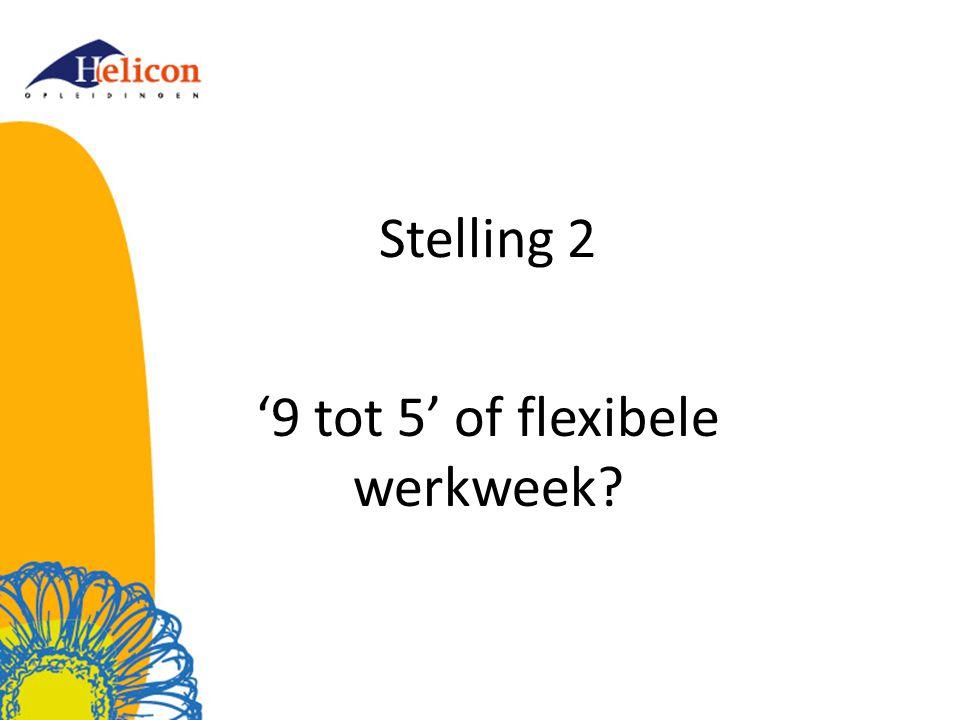 '9 tot 5' of flexibele werkweek