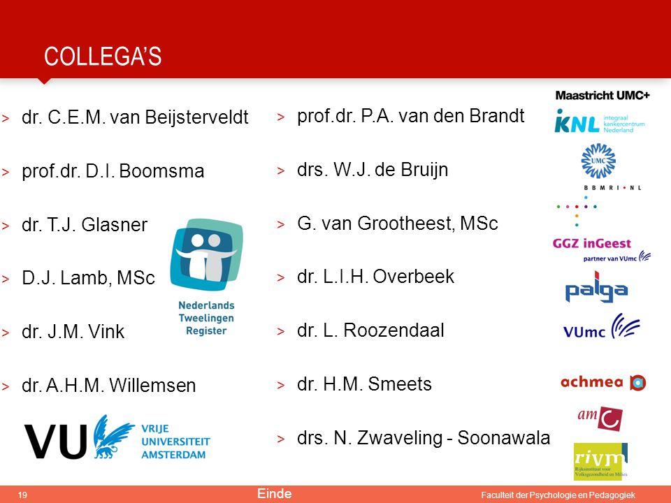 Collega's dr. C.E.M. van Beijsterveldt prof.dr. P.A. van den Brandt