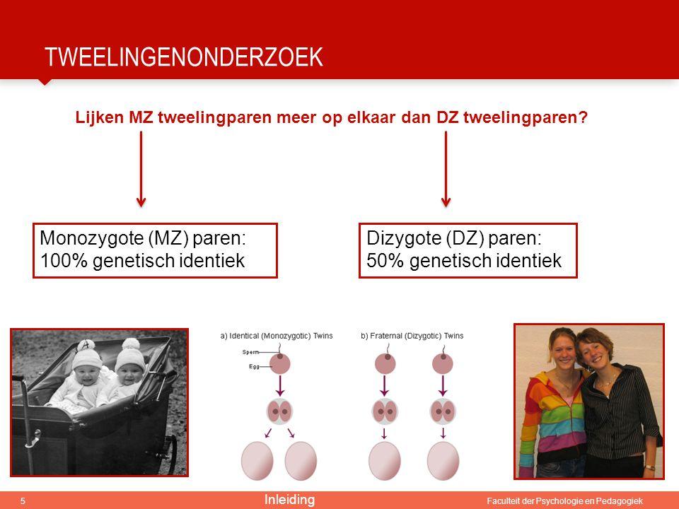 Tweelingenonderzoek Monozygote (MZ) paren: 100% genetisch identiek