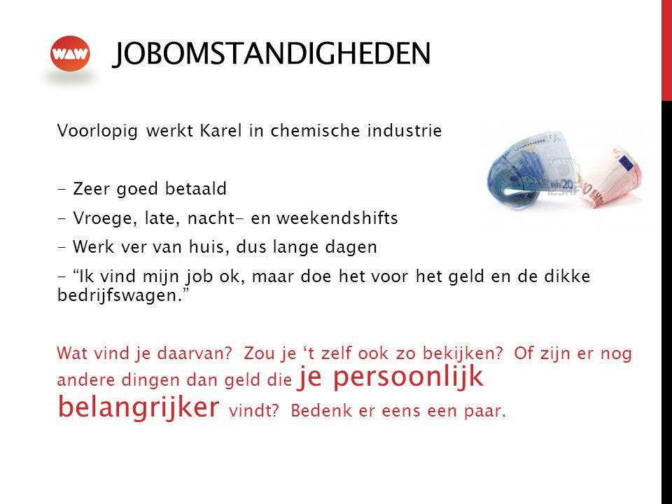 JOBomstandigheden Voorlopig werkt Karel in chemische industrie