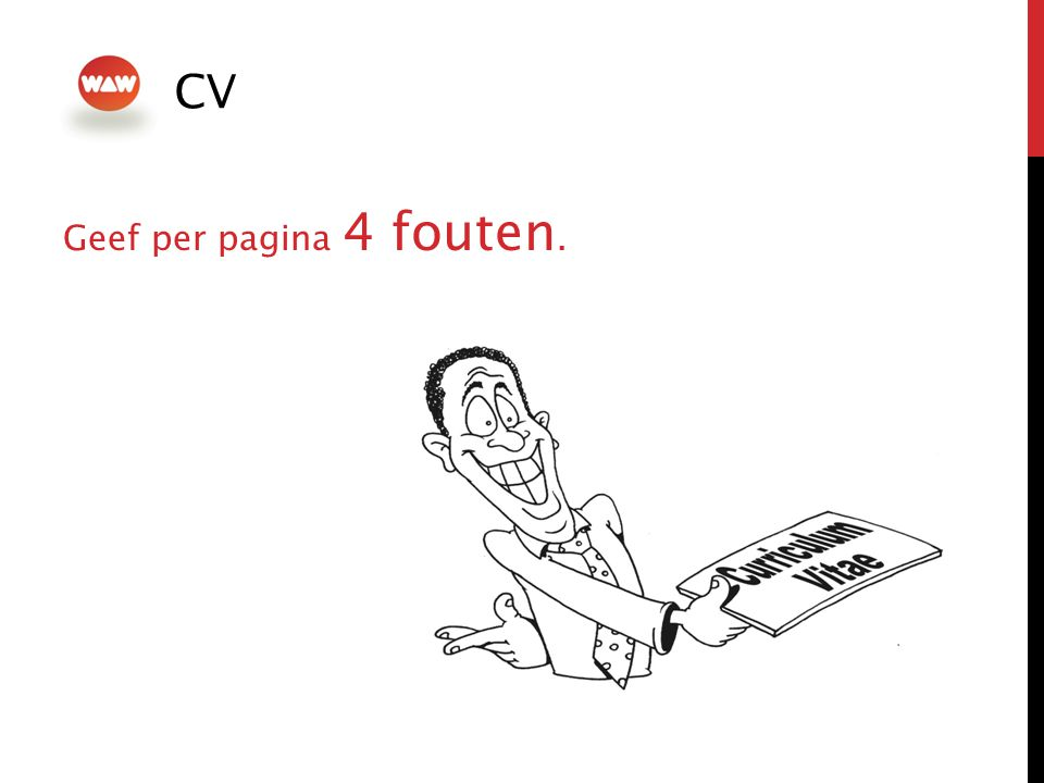 CV CV Geef per pagina 4 fouten.