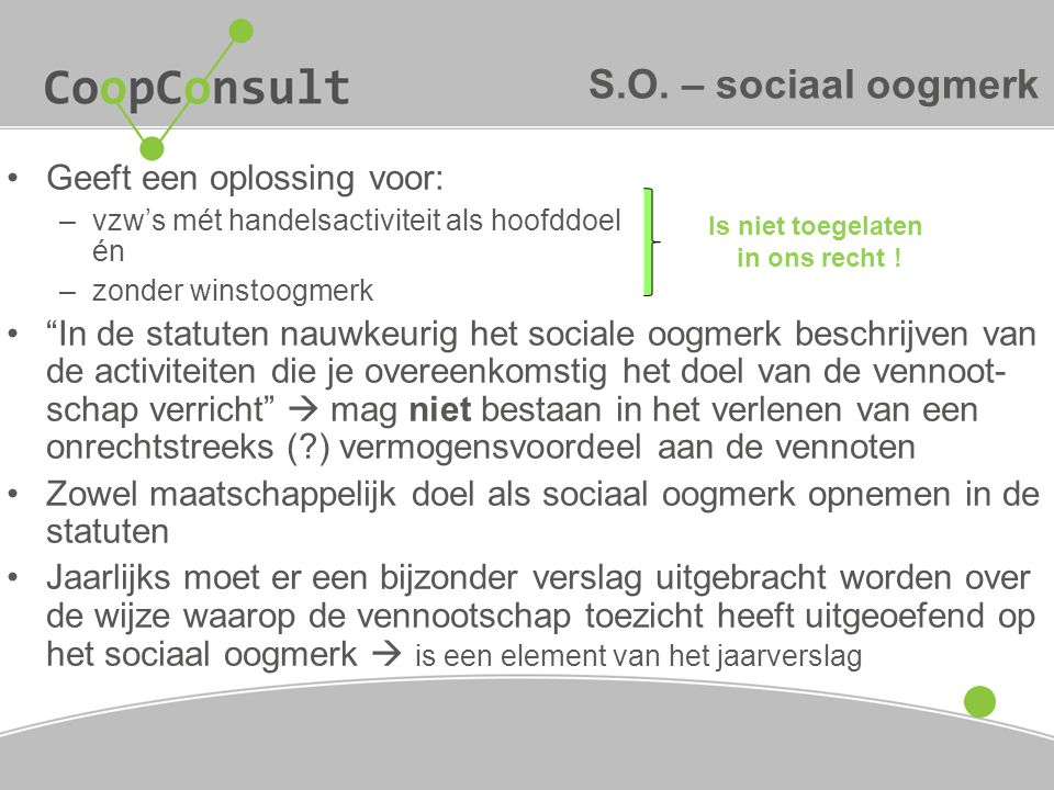 S.O. – sociaal oogmerk Geeft een oplossing voor: