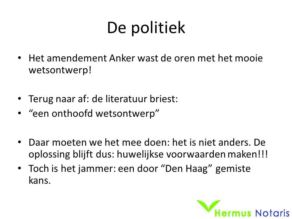 De politiek Het amendement Anker wast de oren met het mooie wetsontwerp! Terug naar af: de literatuur briest: