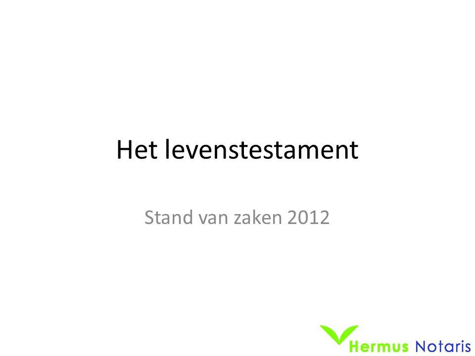 Het levenstestament Stand van zaken 2012