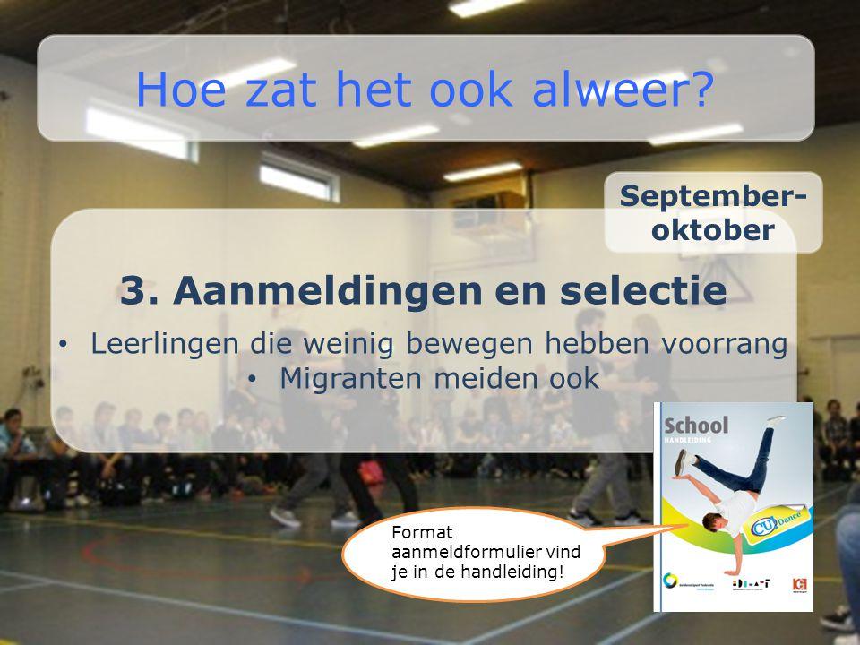 3. Aanmeldingen en selectie