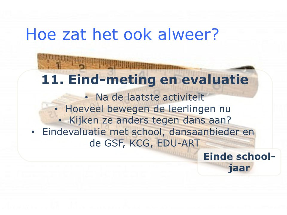 11. Eind-meting en evaluatie