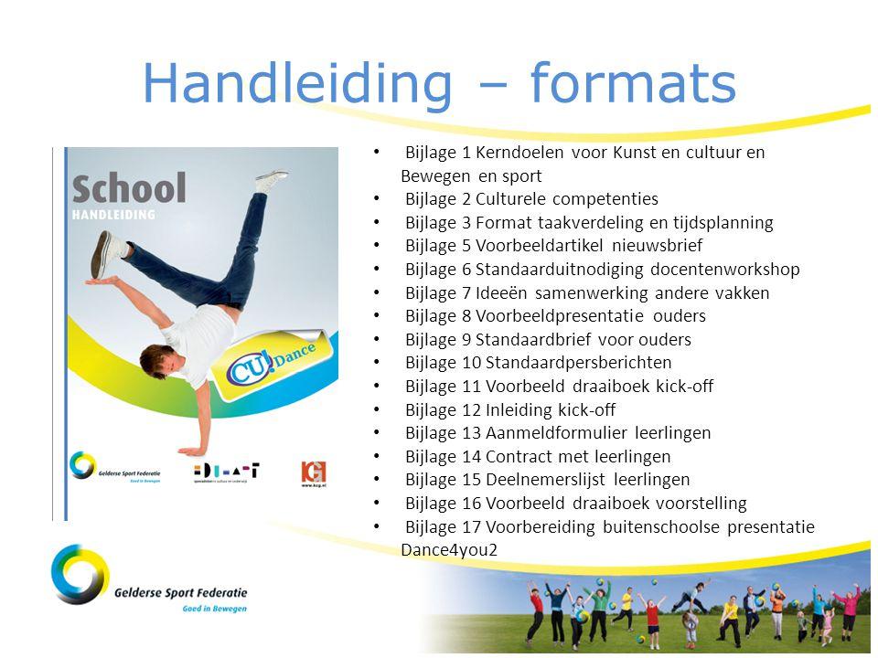 Handleiding – formats Bijlage 1 Kerndoelen voor Kunst en cultuur en Bewegen en sport. Bijlage 2 Culturele competenties.