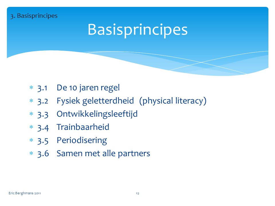 Basisprincipes 3.1 De 10 jaren regel