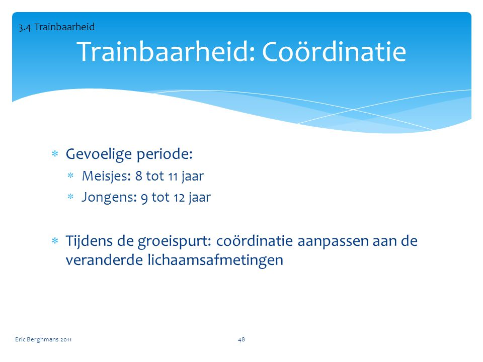 Trainbaarheid: Coördinatie