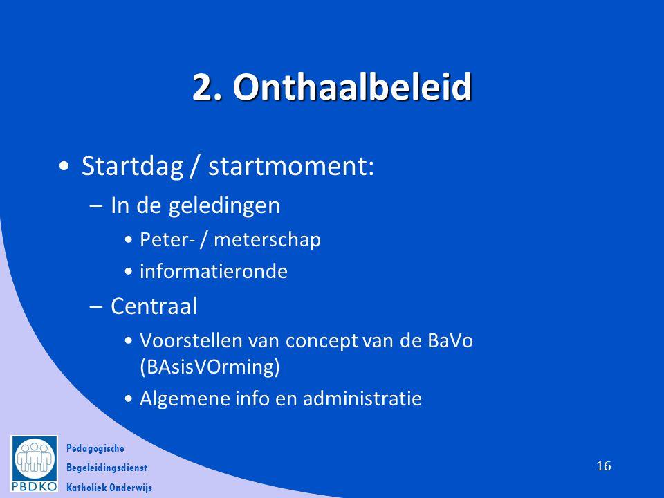 2. Onthaalbeleid Startdag / startmoment: In de geledingen Centraal