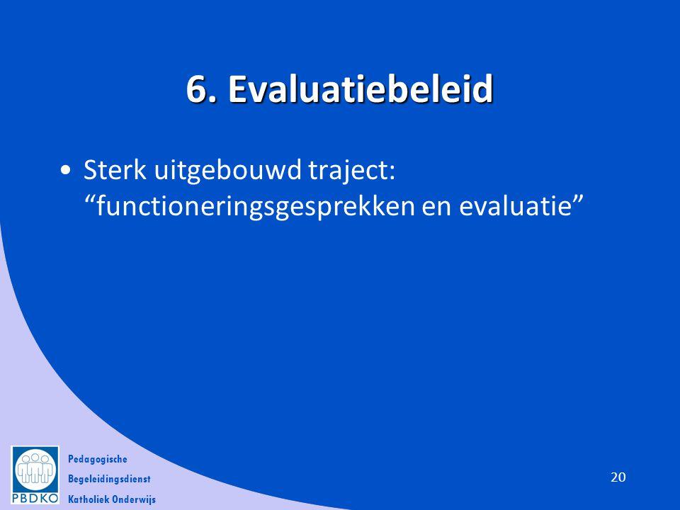 6. Evaluatiebeleid Sterk uitgebouwd traject: functioneringsgesprekken en evaluatie