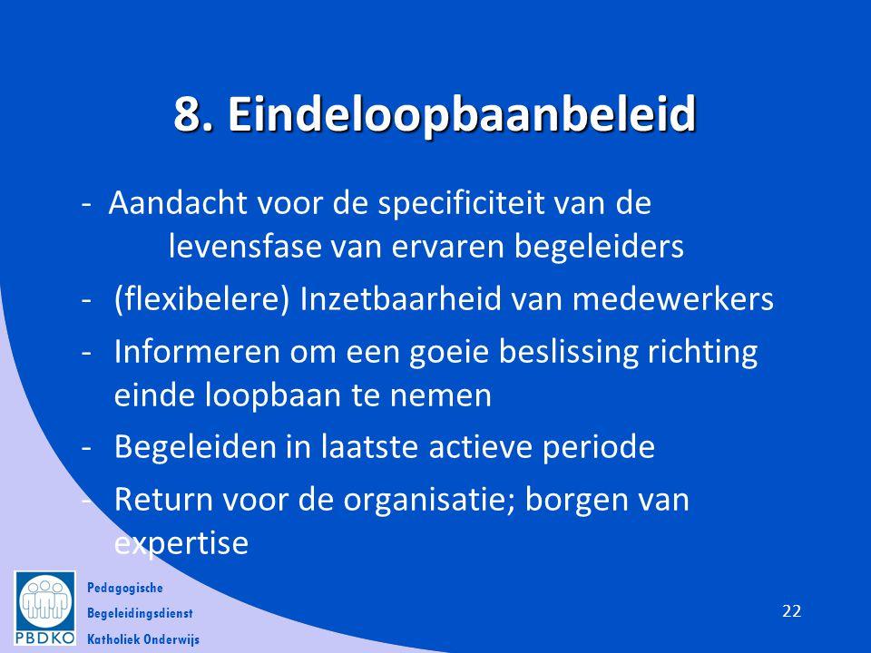 8. Eindeloopbaanbeleid - Aandacht voor de specificiteit van de levensfase van ervaren begeleiders.