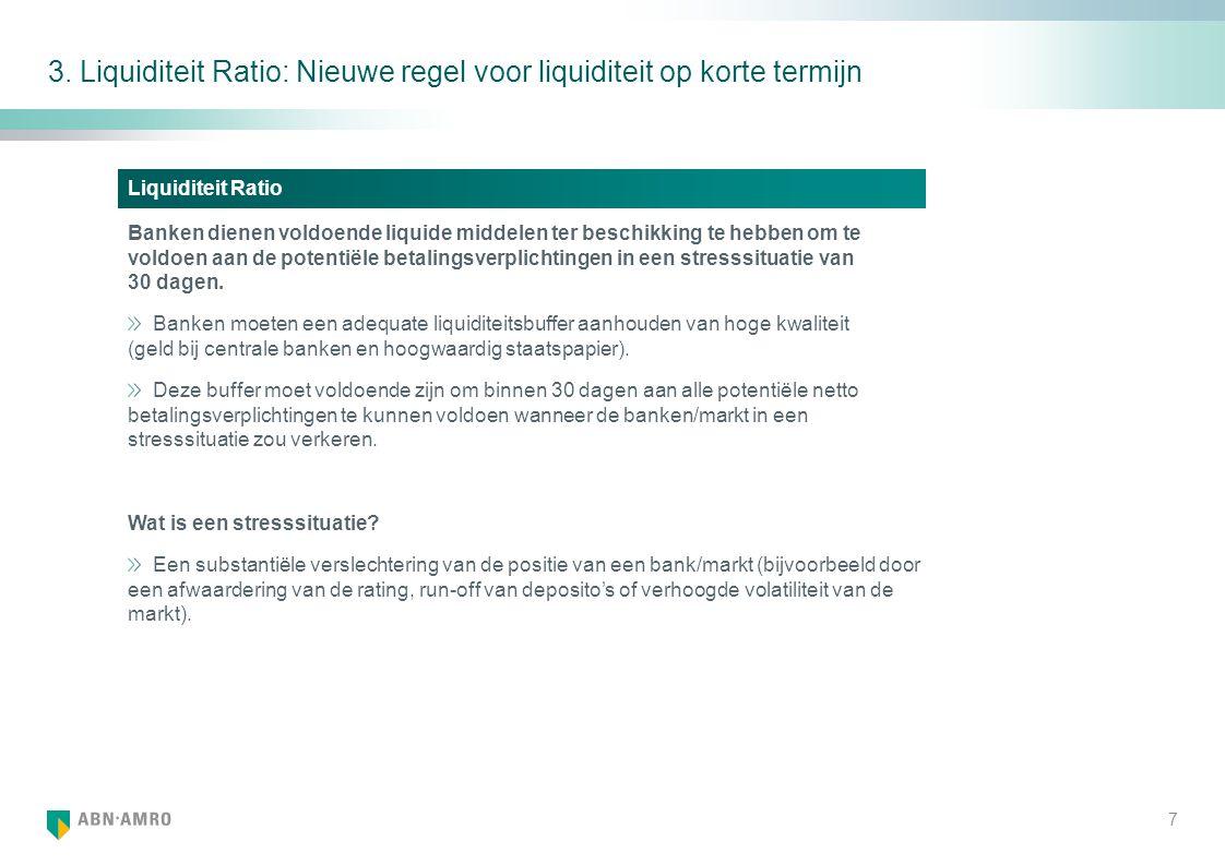 3. Liquiditeit Ratio: Nieuwe regel voor liquiditeit op korte termijn