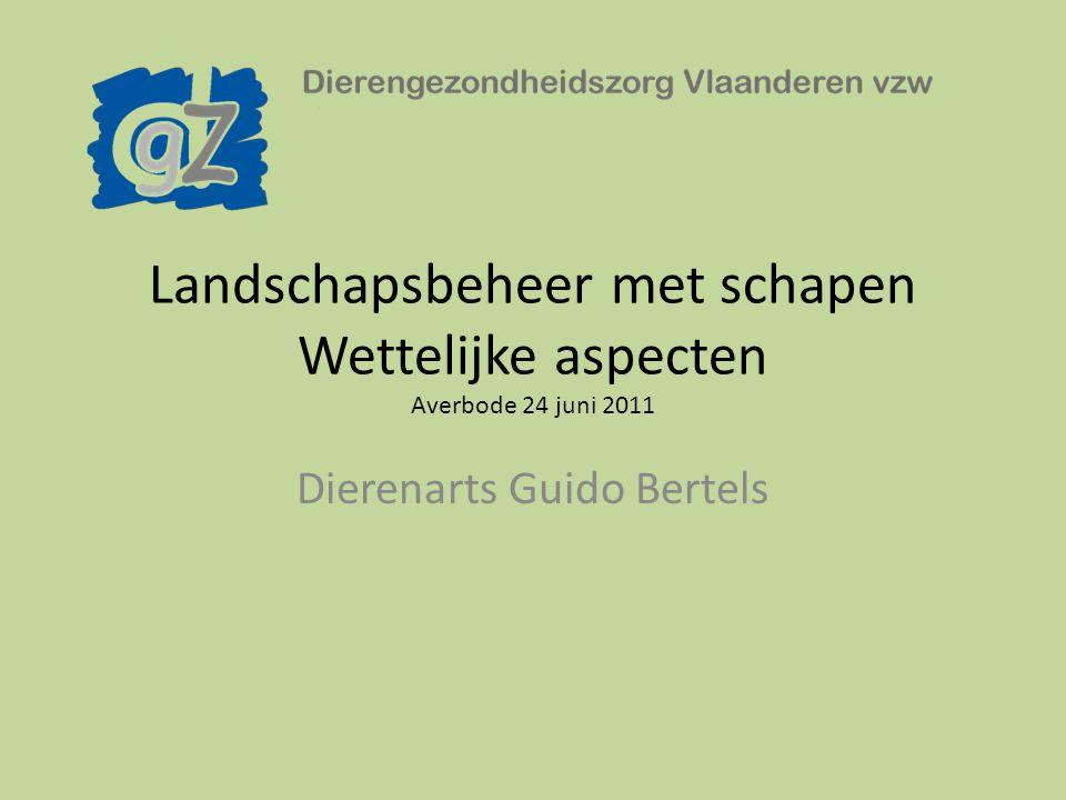 Landschapsbeheer met schapen Wettelijke aspecten Averbode 24 juni 2011