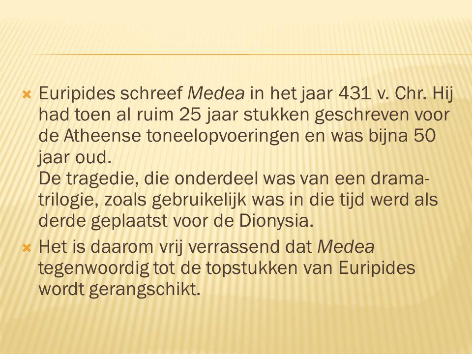 Euripides schreef Medea in het jaar 431 v. Chr